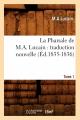 Couverture La Pharsale de M. A. Lucain : traduction nouvelle, tome 1 Editions Hachette / BNF 2012
