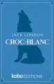 Couverture Croc-Blanc / Croc Blanc Editions Kobo 2020