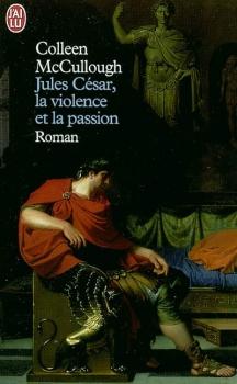 Couverture Jules César, la violence et la passion