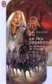 Couverture La Tapisserie de Fionavar, tome 2 : Le Feu vagabond Editions J'ai Lu (Fantasy) 2001