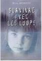 Couverture Survivre avec les loups Editions Robert Laffont 1997