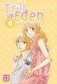 Couverture Trill on Eden, tome 6 Editions Kazé (Shôjo) 2010