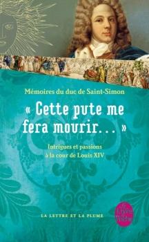 « Cette pute me fera mourir », Mémoires du duc de Saint-Simon, Saint-Simon