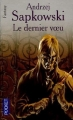 Couverture Sorceleur, tome 1 : Le dernier voeu Editions Pocket (Fantasy) 2005
