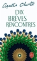 Couverture Dix brèves rencontres Editions Le Livre de Poche 2005