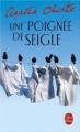 Couverture Une poignée de seigle Editions Le Livre de Poche 2003
