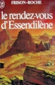 Couverture Bivouacs sous la lune, tome 3 : Le rendez-vous d'Essendilène Editions J'ai Lu 1980