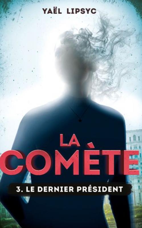 Couverture La comète, tome 3 : le dernier président