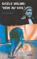 Couverture Gisèle Halimi : Non au viol Editions Actes Sud (Junior - Ceux qui ont dit non) 2013
