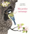 Couverture Ma petit Mésange Editions L'École des loisirs 2020