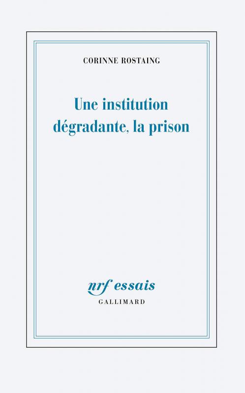 Couverture Une institution dégradante, la prison