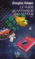 Couverture Le Guide Galactique / H2G2, tome 1 : Guide du routard galactique / Le guide galactique / Le routard galactique / Le guide du voyageur galactique Editions Folio  (SF) 2018