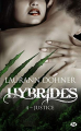 Couverture Hybrides, tome 4 : Justice Editions Milady (Bit-lit) 2018