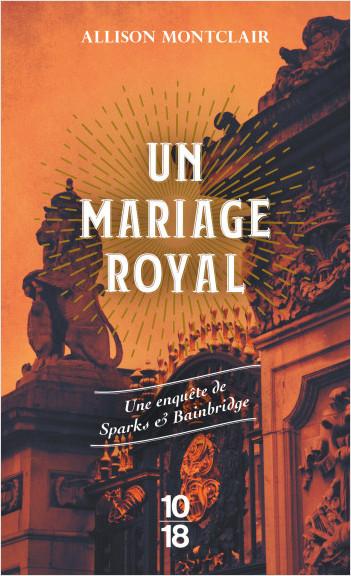 Couverture Sparks et Bainbridge, tome 2 : Un mariage royal
