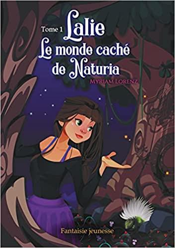 Couverture Lalie, tome 1 : Le monde caché de Naturia