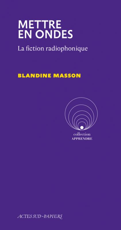 Couverture Mettre en Ondes : La Fiction Radiophonique