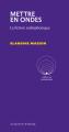 Couverture Mettre en Ondes : La Fiction Radiophonique Editions Actes Sud 2021