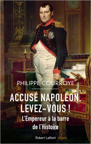 Couverture Accusé Napoléon, levez-vous !