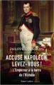 Couverture Accusé Napoléon, levez-vous ! Editions Robert Laffont 2021