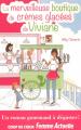 Couverture La merveilleuse boutique de crèmes glacées de Viviane Editions Prisma (Femme Actuelle) 2013
