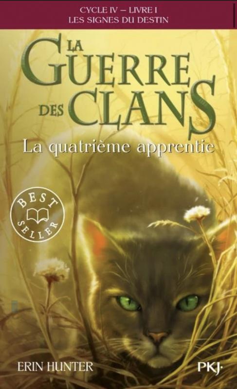Couverture La guerre des clans, cycle 4 : Les signes du destin, tome 1 : La quatrième apprentie