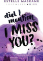 Couverture D.I.M.I.L.Y., tome 3 : Did I mention I miss you ? Editions Sourcebooks 2016