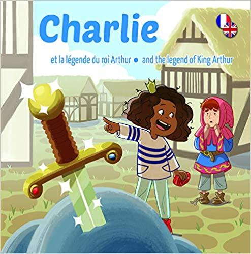 Couverture Charlie et la Légende du Roi Arthur