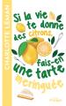 Couverture Si la vie te donne des citrons, fais-en une tarte meringuée Editions L'Archipel 2021