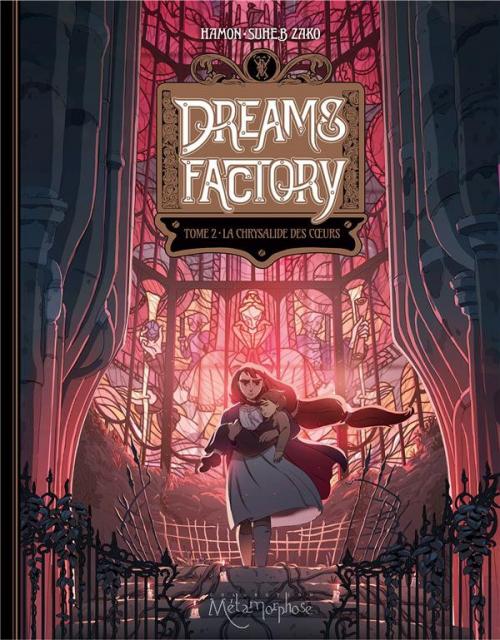 Couverture Dreams Factory, tome 2 : La Chrysalide des cœurs