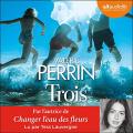 Couverture Trois Editions Audiolib 2021