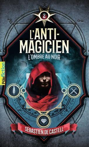Couverture L'anti-magicien, tome 2 : L'ombre au noir