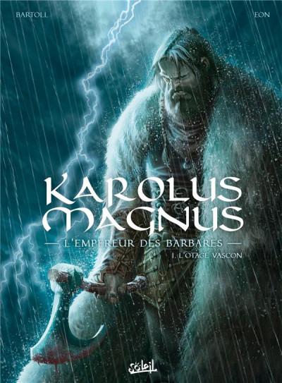 Couverture Karolus Magnus, l'empereur des barbares, tome 1 : L'otage vascon