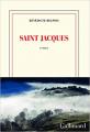 Couverture Saint Jacques Editions Gallimard  2021