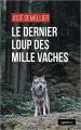 Couverture Le dernier loup des Millevaches Editions La geste (Le geste noir) 2020
