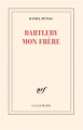Couverture Bartleby mon frère Editions Gallimard  (Blanche) 2021
