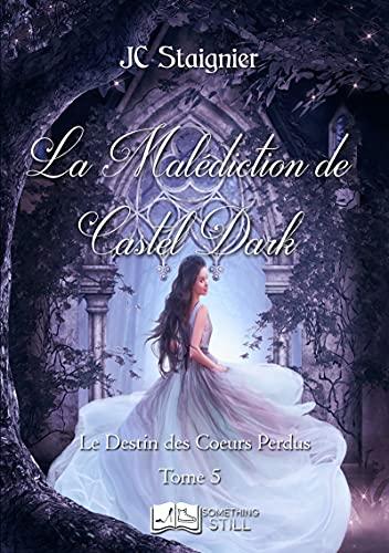 Couverture Le Destin des cœurs perdus, tome 5 : La Malédiction de Castel Dark
