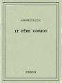 Couverture Le Père Goriot Editions Bibebook 2013