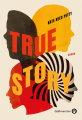 Couverture True Story Editions Gallmeister 2021