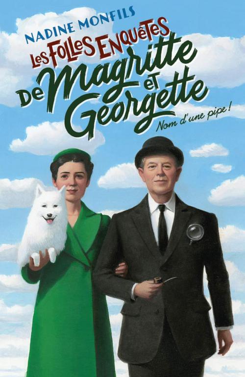 Couverture Les folles enquêtes de Magritte et Georgette, tome 1 : Nom d'une pipe !