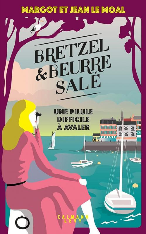 Couverture Bretzel & beurre salé, tome 2 : Une pilule difficile à avaler