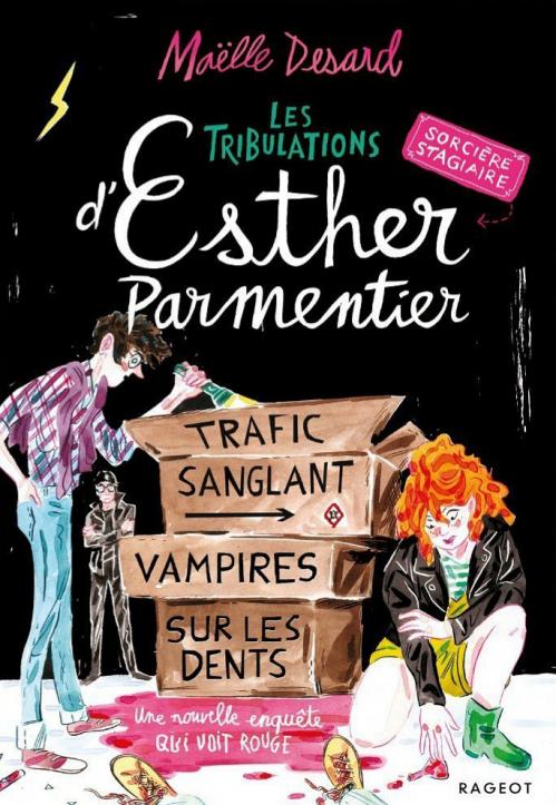 Couverture Les tribulations d'Esther Parmentier, sorcière stagiaire, tome 2 : Trafic sanglant, vampires sur les dents