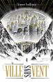 Couverture La Ville sans Vent, tome 1 Editions de Noyelles 2020