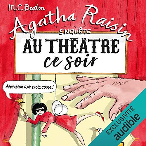 Couverture Agatha Raisin enquête, tome 25 : Au théâtre ce soir