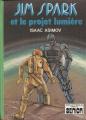 Couverture Sur la planète rouge / Jim Spark / Les aventures de Lucky Starr, tome 4 : Jim Spark et le projet lumière Editions Hachette (Bibliothèque Verte Senior) 1979