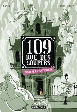 Couverture 109, rue des Soupirs, tome 3 : Fantômes d'extérieur