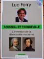 Couverture Rousseau et Tocqueville - L'invention de la démocratie moderne Editions Le Figaro 2012