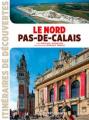 Couverture Le Nord Pas-de-Calais Editions Ouest-France (Itinéraires de découvertes) 2016