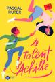 Couverture Le talent d'Achille Editions Didier Jeunesse 2021