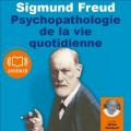 Couverture Psychopathologie de la vie quotidienne Editions Audiolib 2012