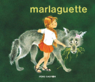 Couverture Marlaguette  Editions Flammarion (Père Castor) 2021
